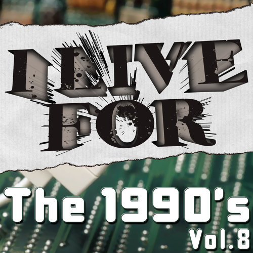 I Live For The 1990's Vol. 8