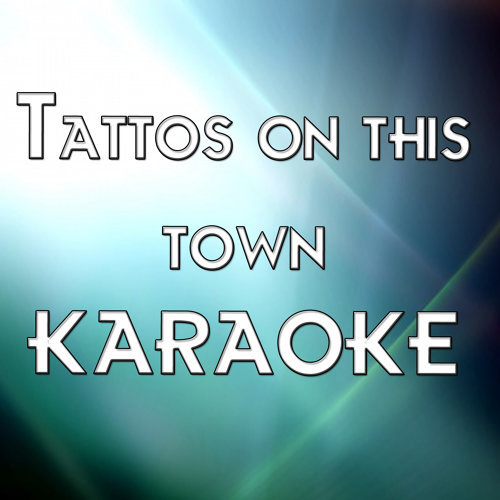Tattos on this town (In the style of Jason Aldean) (Karaoke)