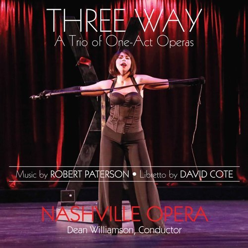 Robert Paterson: Three Way – A Trio of One-Act Operas