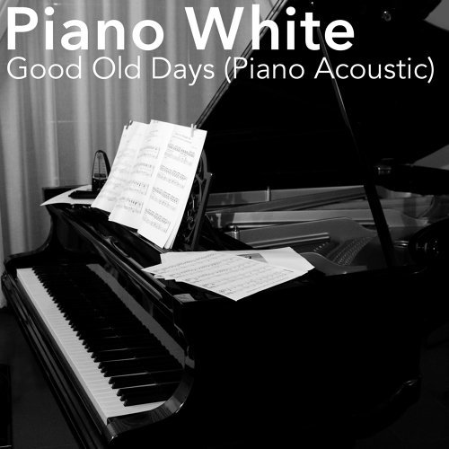 Good Old Days (Piano Acoustic)