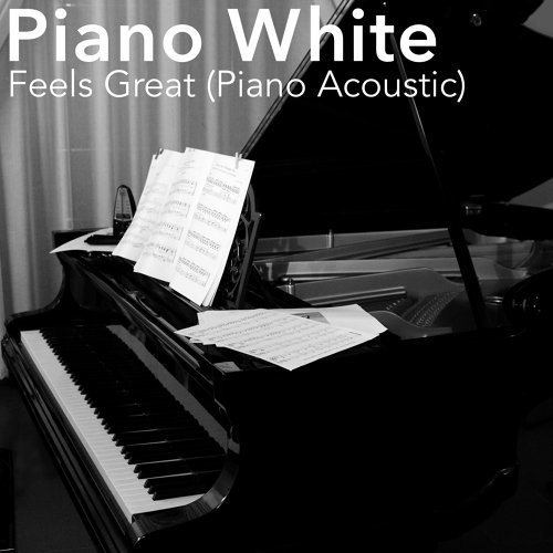 Feels Great (Piano Acoustic)