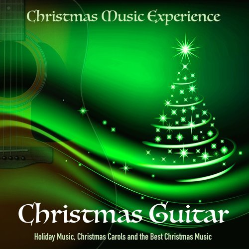 Best Christmas Music.Christmas Music Experience Christmas Guitar Holiday Music