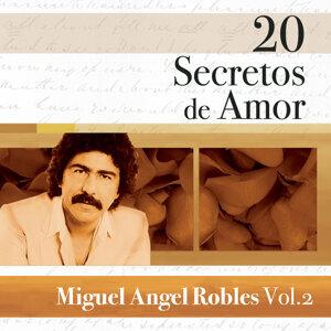 20 Secretos De Amor: Miguel Angel Robles, Vol. 2