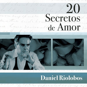 20 Secretos De Amor - Daniel Riolobos