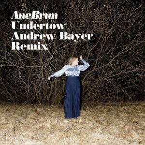 Undertow - Andrew Bayer Remix