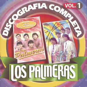 Los Palmeras: Discografía Completa, Vol. 1