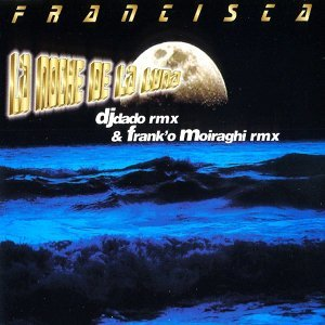 La Noche de la Luna - DJ Dado Remix & Frank'o Moiraghi Remix
