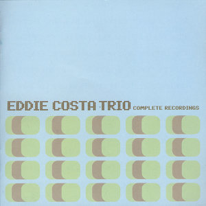 Eddie Costa Trio Complete Recordings