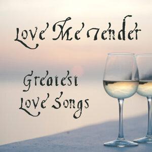 Greatest Love Songs: Love Me Tender