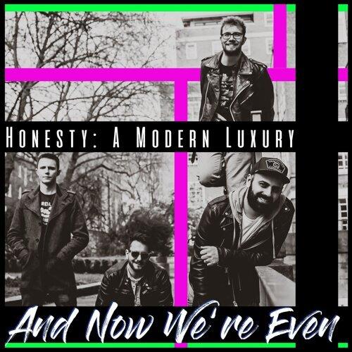 Honesty: A Modern Luxury