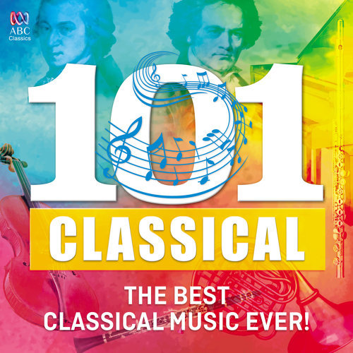 101 Classical: The Best Classical Music Ever!