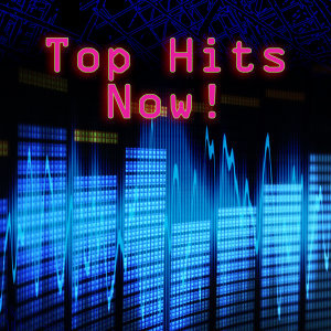 Top Hits Now!