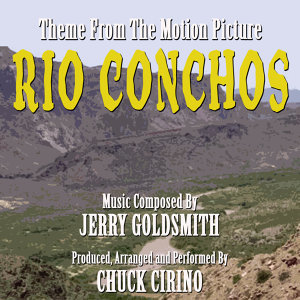 Rio Conchos - Theme from the Motion Picture (Jerry Goldsmith)