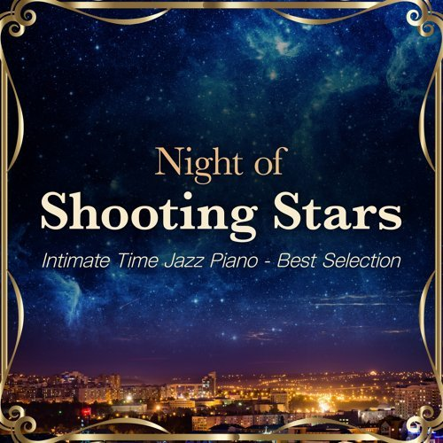 Night of Shooting Stars - Intimate Time Jazz Piano - Best Selection