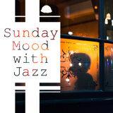 Sunday Mood with Jazz