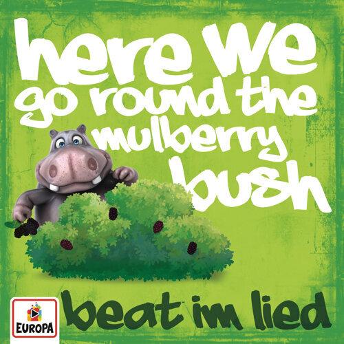 Here We Go Round the Mulberry Bush (Beat im Lied)