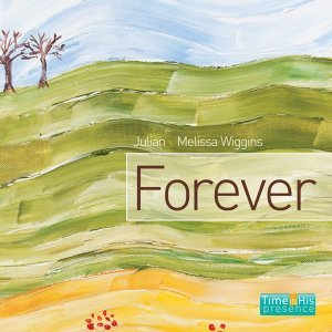 Forever - Time in His Presence