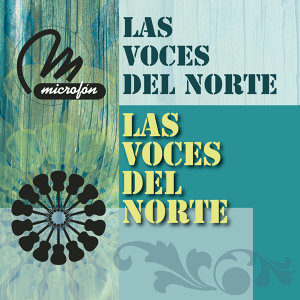 Las Voces del Norte