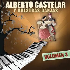 Alberto Castelar Y Nuestras Danzas Vol.3