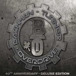 BachmanTurner Overdrive: 40th Anniversary - Deluxe Edition