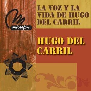 La Voz Y La Vida De Hugo Del Carril