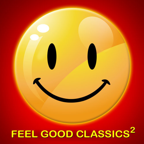 Feel Good Classics 2: 100 Songs to Make You Feel Happy