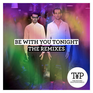 Be With You Tonight - The Remixes 2