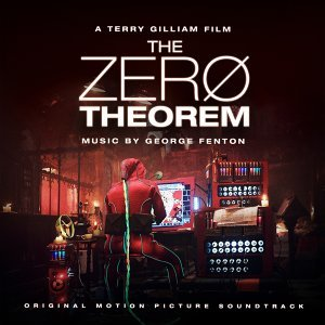 The Zero Theorem - Terry Gilliam's Original Motion Picture Soundtrack