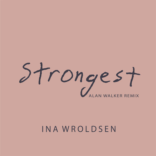 Strongest (Alan Walker Remix) - Alan Walker Remix