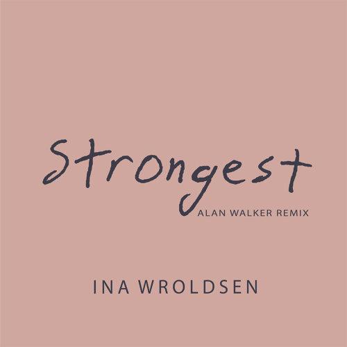 Strongest (Alan Walker Remix) - Alan Walker Remix