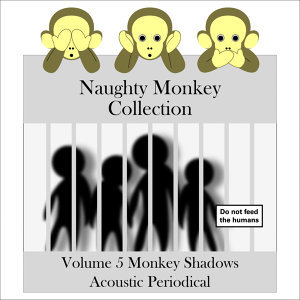 Naughty Monkey Collection Volume 5 Monkey Shadows Acoustic Periodical