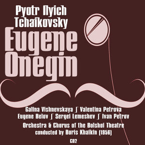 Pyotr Ilyich Tchaikovsky: Eugene Onegin (1956), Volume 2