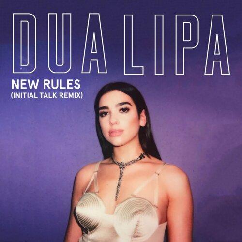New Rules - Initial Talk Remix
