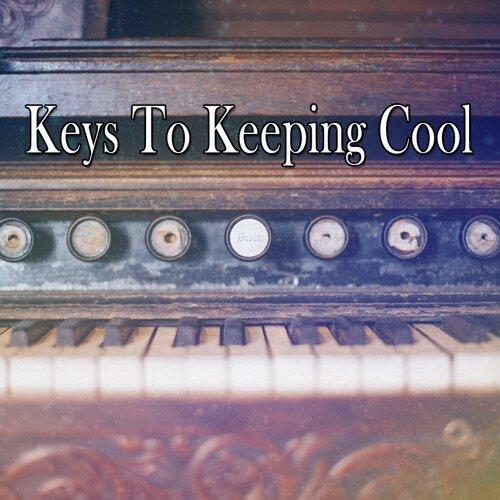 Keys To Keeping Cool
