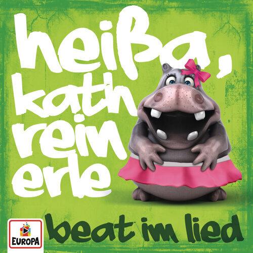 Heißa, Kathreinerle (Beat im Lied)