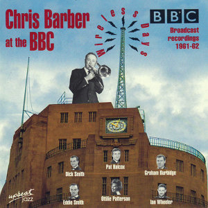 Chris Barber At The BBC Wireless Days 1961-62