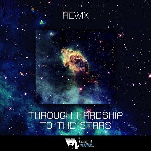 Through Hardship to the Stars