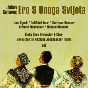 """Jakov Gotovac: Ero s onoga svijeta """"Ero the Joker"""" (1956), Volume 1"""