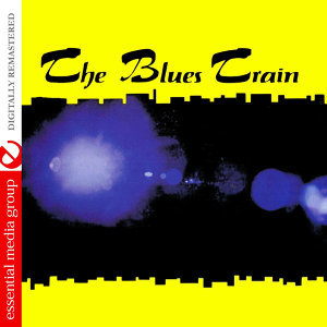 The Blues Train (Johnny Kitchen Presents The Blues Train) (Remastered)