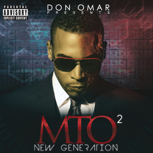 Don Omar Presents MTO2: New Generation - Explicit Version