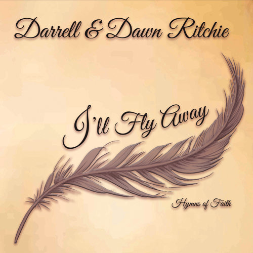Darrell & Dawn Ritchie - Ill Fly Away: Hymns of Faith - KKBOX