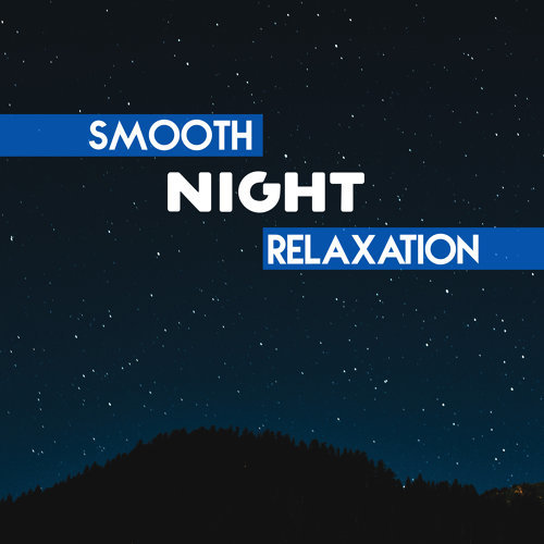 Smooth Night Relaxation