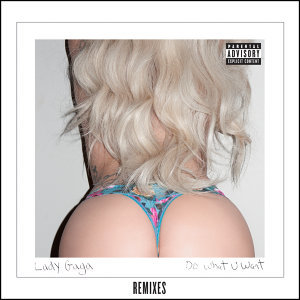 Do What U Want - Remixes