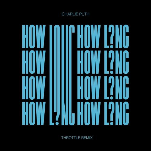 How Long - Throttle Remix