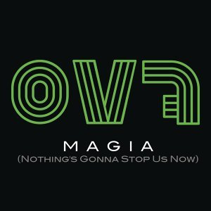 Magia (Nothing's Gonna Stop Us Now)