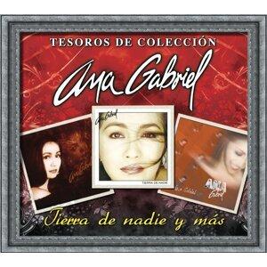 Tesoros De Colección -Ana Gabriel - Tierra de Nadie Y Más...