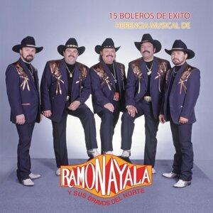 15 Boleros de Exito/Herencia Musical de Ramón Ayala Y Sus Bravos Del Norte