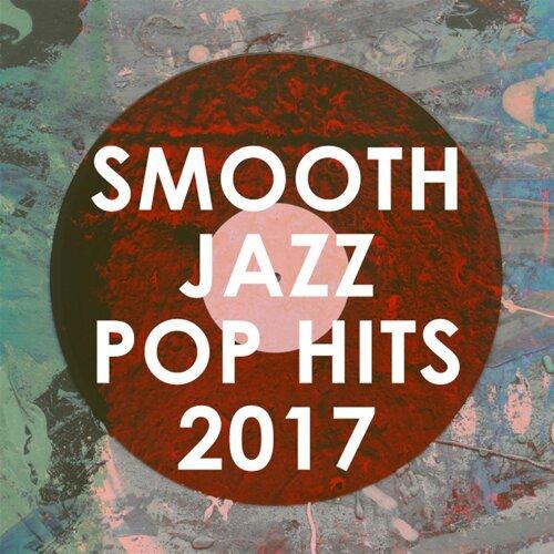 Smooth Jazz Pop Hits 2017