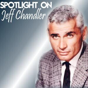 Spotlight on Jeff Chandler