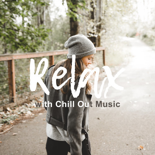 Relax with Chill Out Music